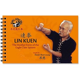 LIN KUEN: The Mother Form of the Eagle Claw System by Shum Leung
