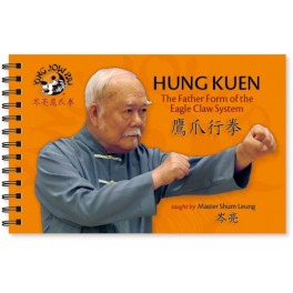HUNG KUEN: The Father Form of the Eagle Claw System