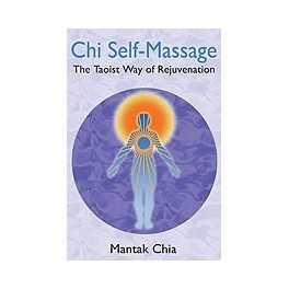 Chi Self-Massage The Taoist Way of Rejuvenation By Mantak Chia